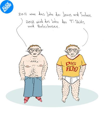 2011 war das Jahr der Jeans und Socken. 2012 wird das Jahr der T-Shirts und Unterhosen.